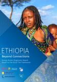 Ethiopia – Beyond Connections : Energy Access Diagnostic Report Based on the Multi-Tier Framework