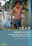 Report Cover for SEAR Special Feature Report: Energy Access:  Building Resilience in Acute and Protracted Crises