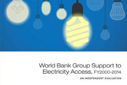 World Bank Group Support to Electricity Access, FY2000-14: Independent Evaluation
