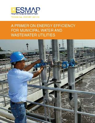 A primer on Energy Efficiency for Municipal Water and Wastewater Utitlities