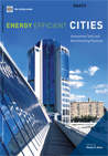 Energy Efficient Cities: Assessments Tools and Benchmarking Practices cover