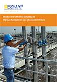 Introduccion a la Eficiencia Energetica en Empresas Municipales de Agua y Saneamiento Urbano